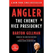 Angler: The Cheney Vice Presidency (English Edition)