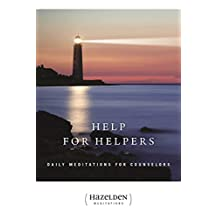 Help for Helpers: Daily Meditations for Counselors (Hazelden Meditations Book 1) (English Edition)