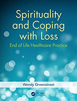"""""""Spirituality and Coping with Loss: End of Life Healthcare Practice (English Edition)"""",作者:[Greenstreet, Wendy]"""