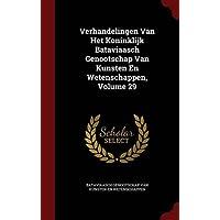 Verhandelingen Van Het Koninklijk Bataviaasch Genootschap Van Kunsten En Wetenschappen, Volume 29