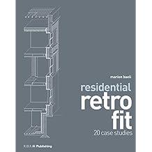 Residential Retrofit: Twenty Case Studies (English Edition)