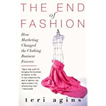 The End of Fashion: The Mass Marketing of the Clothing Business Forever (English Edition)