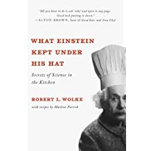 What Einstein Kept Under His Hat: Secrets of Science in the Kitchen (English Edition)