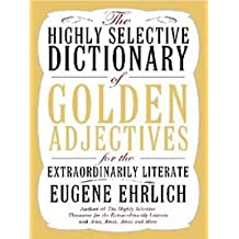 The Highly Selective Dictionary of Golden Adjectives: For the Extraordinarily Literate (English Edition)