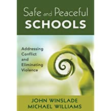 Safe and Peaceful Schools: Addressing Conflict and Eliminating Violence (English Edition)