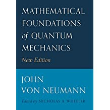 Mathematical Foundations of Quantum Mechanics: New Edition (English Edition)