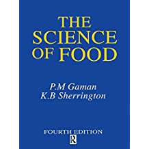 Science of Food: Introduction to Food Science, Nutrition and Microbiology (English Edition)