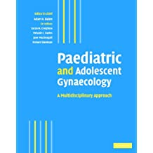 Paediatric and Adolescent Gynaecology: A Multidisciplinary Approach (English Edition)