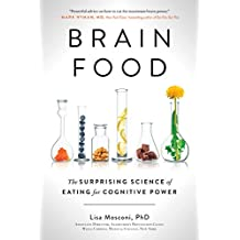 Brain Food: The Surprising Science of Eating for Cognitive Power (English Edition)