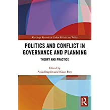 Politics and Conflict in Governance and Planning: Theory and Practice (Routledge Research in Urban Politics and Policy Book 5) (English Edition)