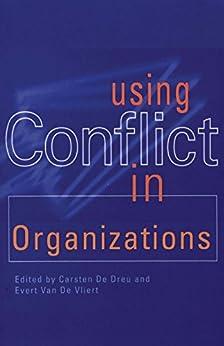"""""""Using Conflict in Organizations (English Edition)"""",作者:[Carsten K. W. De Dreu, Evert Van De Vliert, Carsten K W De Dreu, Evert Van de Vliert]"""
