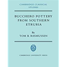 Bucchero Pottery from Southern Etruria (Cambridge Classical Studies) (English Edition)