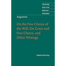 Augustine: On the Free Choice of the Will, On Grace and Free Choice, and Other Writings (Cambridge Texts in the History of Philosophy) (English Edition)