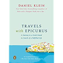 Travels with Epicurus: A Journey to a Greek Island in Search of a Fulfilled Life (English Edition)