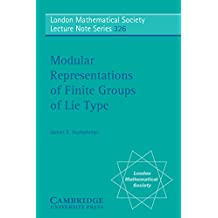 Modular Representations of Finite Groups of Lie Type (London Mathematical Society Lecture Note Series Book 326) (English Edition)