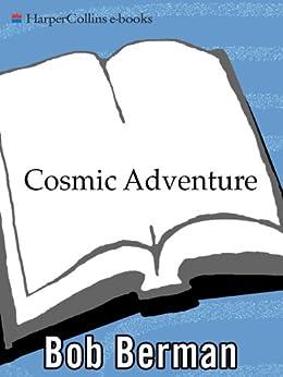 """Cosmic Adventure: Other Secrets Beyond the Night Sky (English Edition)"",作者:[Berman, Bob]"