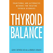 Thyroid Balance: Traditional and Alternative Methods for Treating Thyroid Disorders (English Edition)