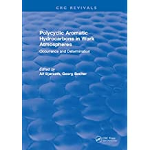 Polycyclic Aromatic Hydrocarbons in Work Atmospheres: Occurrence and Determination (English Edition)