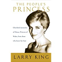 The People's Princess: Cherished Memories of Diana, Princess of Wales, From Those Who Knew Her Best (English Edition)