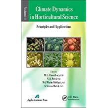 Climate Dynamics in Horticultural Science, Volume One: The Principles and Applications (English Edition)
