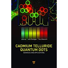 Cadmium Telluride Quantum Dots: Advances and Applications (English Edition)
