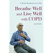 Breathe Well and Live Well with COPD: A 28-Day Breathing Exercise Plan (English Edition)
