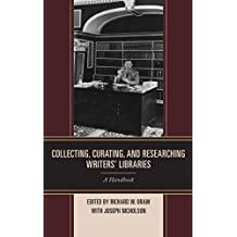 Collecting, Curating, and Researching Writers' Libraries: A Handbook (English Edition)