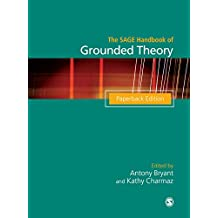 The SAGE Handbook of Grounded Theory: Paperback Edition (Sage Handbooks) (English Edition)