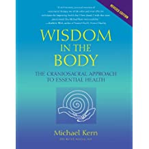 Wisdom in the Body: The Craniosacral Approach to Essential Health (English Edition)