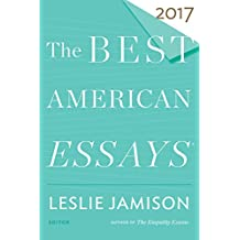 The Best American Essays 2017 (The Best American Series ®) (English Edition)