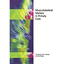 Musculoskeletal Matters in Primary Care (English Edition)