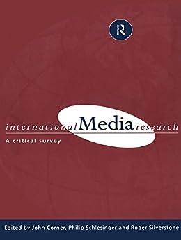 """International Media Research: A Critical Survey (English Edition)"",作者:[Corner, John R., Schlesinger, Philip, Schlesinger, Professor Philip R, Silverstone, Roger]"