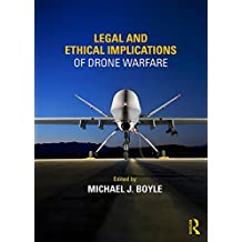 Legal and Ethical Implications of Drone Warfare (English Edition)