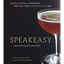 Speakeasy: The Employees Only Guide to Classic Cocktails Reimagined (English Edition)