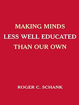 """Making Minds Less Well Educated Than Our Own (English Edition)"",作者:[Schank, Roger C.]"