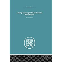 Living Through the Industrial Revolution (Economic History) (English Edition)