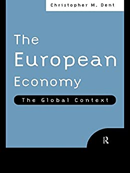 """The European Economy: The Global Context (English Edition)"",作者:[Dent, Christopher M.]"