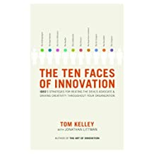 The Ten Faces of Innovation: IDEO's Strategies for Beating the Devil's Advocate and Driving Creativity Throughout Your Organization (English Edition)