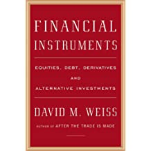 Financial Instruments: Equities, Debt, Derivatives, and Alternative Investments (English Edition)