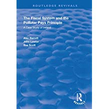 The Fiscal System and the Polluter Pays Principle: A Case Study of Ireland (Routledge Revivals) (English Edition)