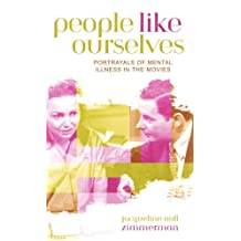 People Like Ourselves: Portrayals of Mental Illness in the Movies (Studies in Film Genres Book 3) (English Edition)