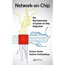 Network-on-Chip: The Next Generation of System-on-Chip Integration (English Edition)