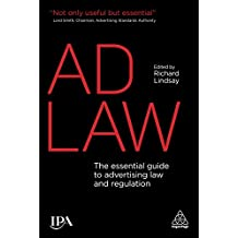 Ad Law: The Essential Guide to Advertising Law and Regulation (English Edition)