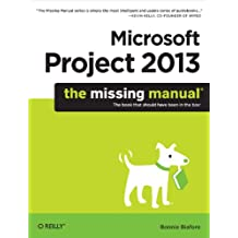Microsoft Project 2013: The Missing Manual (Missing Manuals) (English Edition)