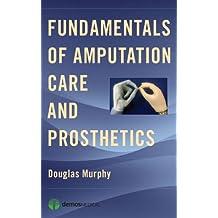 Fundamentals of Amputation Care and Prosthetics (English Edition)