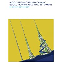 Modeling morphodynamic evolution in alluvial estuaries: UNESCO-IHE PhD Thesis (IHE Delft PhD Thesis Series) (English Edition)