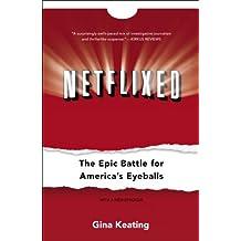 Netflixed: The Epic Battle for America's Eyeballs (English Edition)