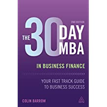 The 30 Day MBA in Business Finance: Your Fast Track Guide to Business Success (English Edition)