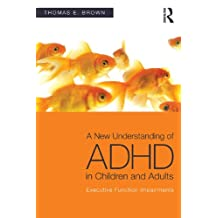 A New Understanding of ADHD in Children and Adults: Executive Function Impairments (English Edition)