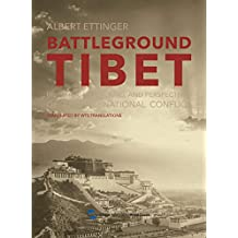 Battleground Tibet:History, Background, and Perspectives of an International Conflict(English Edition)